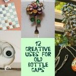 12 Creative Uses For Old Bottle Caps