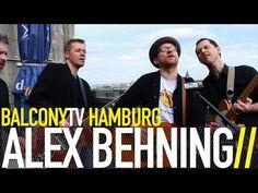 ALEX BEHNING · New Music From Hamburg · Videos · BalconyTV