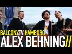 ALEX BEHNING · New Music From Hamburg · Videos · BalconyTV