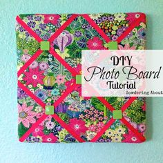 'Floral Photo Board; a Tutorial...!' (via Sowdering About)