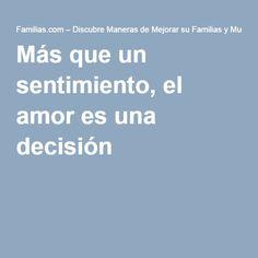 Más que un sentimiento, el amor es una decisión