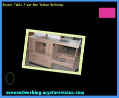 Kreg jig router table plans 112353 woodworking plans and projects router table plans new yankee workshop 184234 woodworking plans and projects greentooth Choice Image