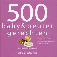 500 baby & peuter gerechten: In 500 baby en peuter gerechten staan gezonde en lekkere recepten voor je kind. De recepten in… #gadget #cadeau