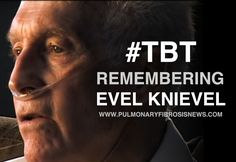 Learn more about#TBT and join us remembering Evel Knievel, who died with Pulmonary Fibrosis.