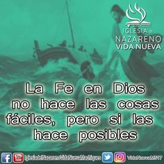 La #fe en Dios no hace las cosas faciles pero si las hace #posibles.