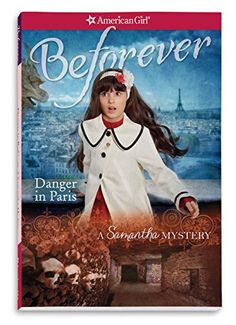 Danger in Paris: A Samantha Mystery (American Girl Mysteries) by Sarah Masters Buckey
