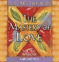 The Mastery of Love:    In The Mastery of Love, don Miguel Ruiz illuminates the fear-based beliefs and assumptions that undermine love and lead to suffering and drama in our relationships.