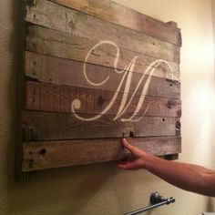 Monogrammed pallet for my bathroom! Thanks hubby!