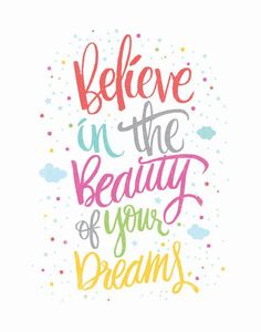Believe in the beauty of your dreams by Matthew Taylor Wilson motivationmonday print inspirational black white poster motivational quote inspiring gratitude word art bedroom beauty happiness success motivate inspire