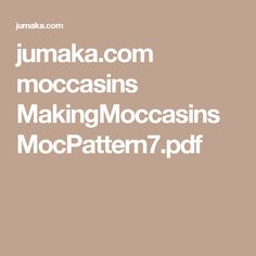 jumaka.com moccasins MakingMoccasins MocPattern7.pdf