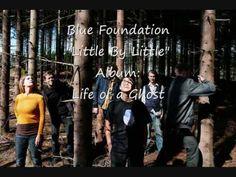 Blue Foundation - Little By Little