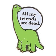 All My Friends Are Dead Enamel Pin Ripple Junction https://www.amazon.com/dp/B00U0HKGSE/ref=cm_sw_r_pi_dp_x_B3vBybDB04PD8