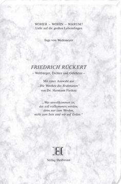 """Friedrich Rückert, der geistvolle und vielseitige Dichter und Gelehrte war eine der überragenden Persönlichkeiten des 19. Jahrhunderts. Das wird in meisterhafter Weise in seinem hier im Auszug vorgelegten Hauptwerk """"Die Weisheit des Brahmanen"""" sichtbar. Mit dem Weitblick, Tiefblick und Aufblick des begnadeten Dichters macht Rückert Aussagen über Mensch, Gott und die Welt…"""
