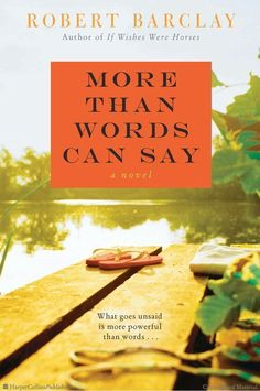 More Than Words Can Say by Robert Barclay.  If you love Nicholas Sparks, then you'll like this author too.
