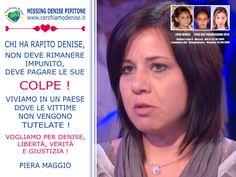 Blog di Informazione - Cerchiamo Denise       www.cerchiamodenise.it  ♥: PIERA MAGGIO: VIVIAMO IN UN PAESE DOVE LE VITTIME ...