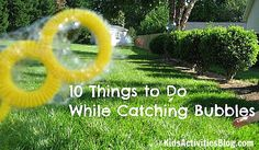 10 Things to Do While Catching Bubbles by Deirdre at Kids Activities Blog