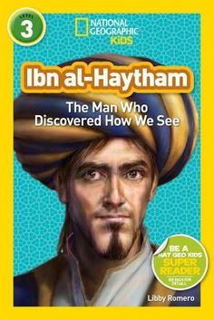 """Read """"National Geographic Readers: Ibn al-Haytham The Man Who Discovered How We See"""" by Libby Romero available from Rakuten Kobo. Celebrated in a film featuring Omar Sharif in his final role, meet the scientist known as the """"Father of Optics,"""" Ibn al. Islam And Science, Super Reader, Islamic Studies, Islamic Art, History Of Islam, Journey To The Past, Religion, National Geographic Kids, Islam Facts"""