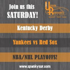We have a little something for everyone this Saturday - we're talking Kentucky Derby, Yankees vs Red Sox, NBA/NHL Playoffs - all while you are enjoying delicious food and drinks at Spanky's Urban Roadhouse - it's the place to be!  #Derby #Yankees #RedSox #Playoffs