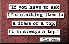 Fashion Quotes | Funny Tim Gunn Fashion Quote » GagThat