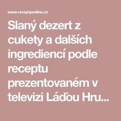 Slaný dezert z cukety a dalších ingrediencí podle receptu prezentovaném v televizi Láďou Hruškou. Smoothie, Smoothies