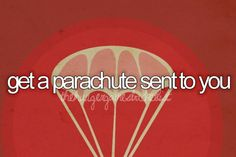 This is how I want to be proposed to. Like no joke. I want my boyfriend to drop a parachute next to me with a ring inside.