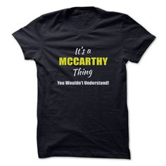 Its a MCCARTHY Thing Limited ༼ ộ_ộ ༽ EditionAre you a MCCARTHY? Then YOU understand! These limited edition custom t-shirts are NOT sold in stores and make great gifts for your family members. Order 2 or more today and save on shipping!MCCARTHY
