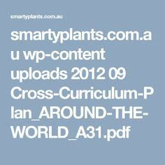 smartyplants.com.au wp-content uploads 2012 09 Cross-Curriculum-Plan_AROUND-THE-WORLD_A31.pdf