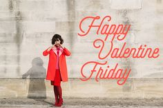 HAPPY VALENTINE FRIDAY