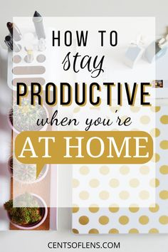 Find out how you can stay productive while you're at home today! #productive #productivity #selfcare #personalgrowth