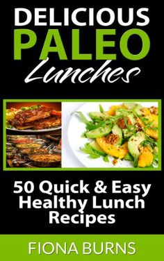 (Well Fed Paleo) Delicious Paleo Lunches: 50 Quick  Easy Healthy Lunch Recipes (Delicious Paleo Recipes) #paleo #diet #recipe