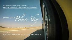Vidéo - Born of a Blue Sky – 18th annual Amelia Island Concours d'Elegance.