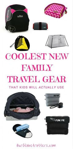 Coolest new travel gear for kids - that will actually get used! (and what we definitely don't recommend you bother with)