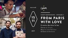 Guest Bartending – Episode 3: From Paris with Love November 15 @ 19:30 - 23:30