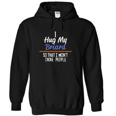 I hug my BRIARD so that I Won't choke people BRIARD T Shirts, Hoodies. Get it now ==► https://www.sunfrog.com/Funny/I-hug-my-BRIARD-so-that-I-wont-choke-people-BRIARD-3584-Black-14534376-Hoodie.html?57074 $38.99