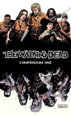 The Walking Dead  By: Robert Kirkman