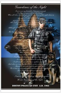 Guardians of the Night Trust in me my friend for I am your comrade. I will protect you with my last breath. .....GSD Law Enforcement Today www.lawenforcementtoday.com