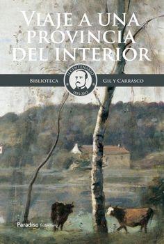 Bosquejo de un viaje a una provincia del interior / Enrique Gil y Carrasco