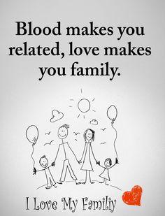 Díky krvi jste příbuzní, díky lásce jste rodina.