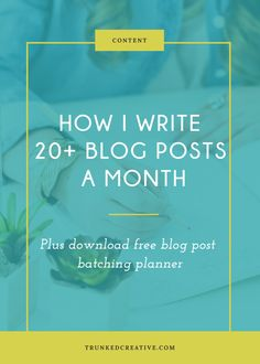 How I Write 20 Blog
