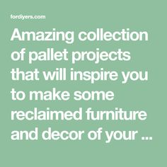 Amazing collection of pallet projects that will inspire you to make some reclaimed furniture and decor of your own.