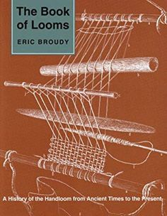 The Book of Looms: A History of the Handloom from Ancient Times to the Present by Eric Broudy Tablet Weaving, Weaving Loom Diy, Inkle Weaving, Inkle Loom, Weaving Tools, Card Weaving, Weaving Projects, Weaving Art, Tapestry Weaving