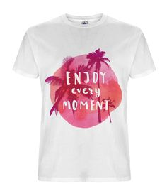Enjoy every Moment T-shirt  Shop Ethical and Sustainable at The Eco Tee Shack for trendy graphic Vegan clothing.     #GraphicTshirt #ethicalfashion #ecotee #graphictee #vegan #organic #summervibes #mensfashion