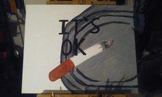 "Kennedy Childers, 2015 ""it's ok (it's not ok) acrylic on canvas panel"