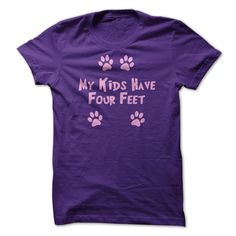 My Kids Have Four Feet - a classic tee shirt for all dog lovers!