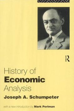 Review by Google Books At the time of his death in 1950, Joseph Schumpeter was working on his monumantal History of Economic Analysis. Unprecedented in scope, the book was to provide a complete his...