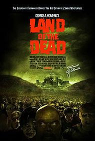Land of the Dead. Not my favorite. Has too many big-name stars. But this is the first one that had a zombie leader.
