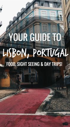 Your guide to Lisbon, Portugal