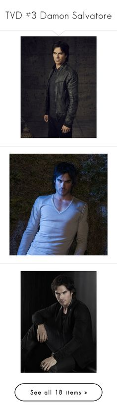 """""""TVD #3 Damon Salvatore"""" by rosslynch-179 ❤ liked on Polyvore featuring ian somerhalder, pictures, tvd, vampire diaries, guys, men, people, the vampire diaries, damon and misc"""