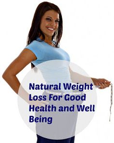 Natural Weight Loss For Good Health and Well Being