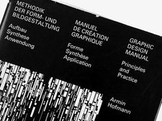 Armin Hofmann (1920) In 1965, he published Graphic Design Manual, a book that presents his application of elemental design principles to graphic design. AIGA Medal winner.